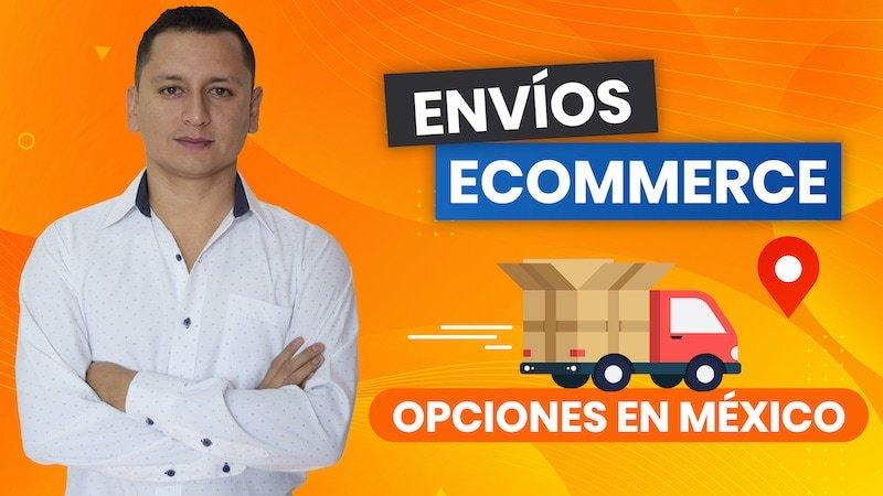 Envios ecommerce Mexico
