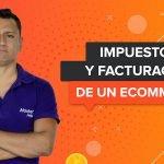 Aspectos legales e impuestos del Ecommerce en México