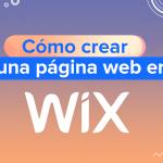 GUÍA COMPLETA: Cómo crear una página web en Wix