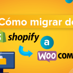 Como migrar Shopify a WordPress con Woocommerce